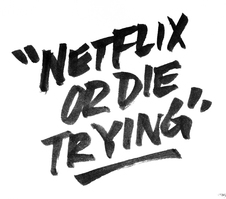 Picture of Netflix or Die Trying